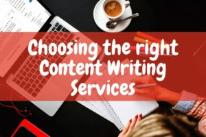 Choosing the right Content Writing Services